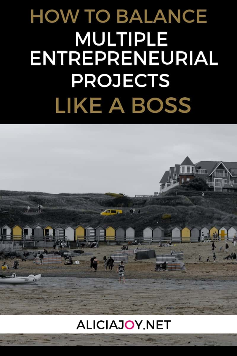 image of beach-side huts with text box above, reading: How to balance multiple entrepreneurial projects like a boss