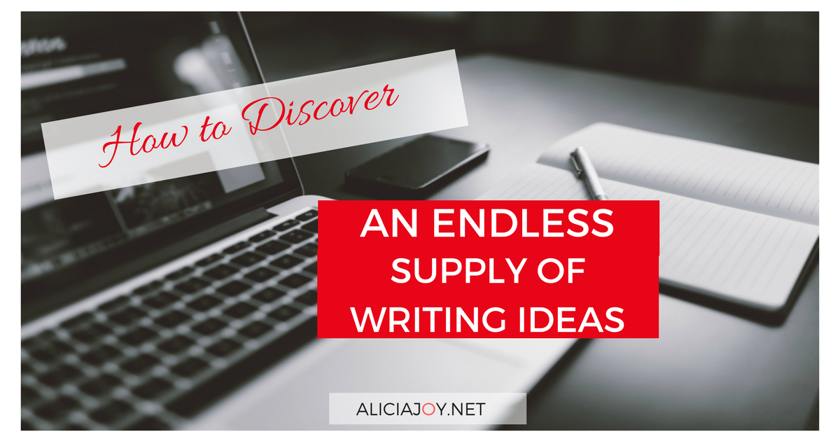 How to discover an endless supply of writing ideas