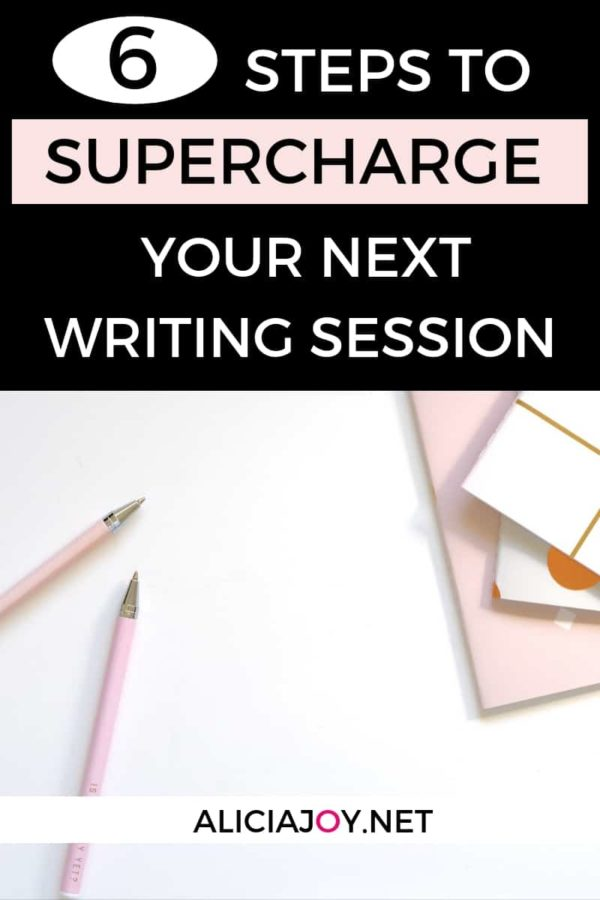 6 Steps to supercharge your next writing session