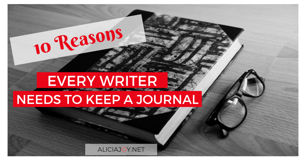 10 Reasons Every Writer Needs to Keep a Journal