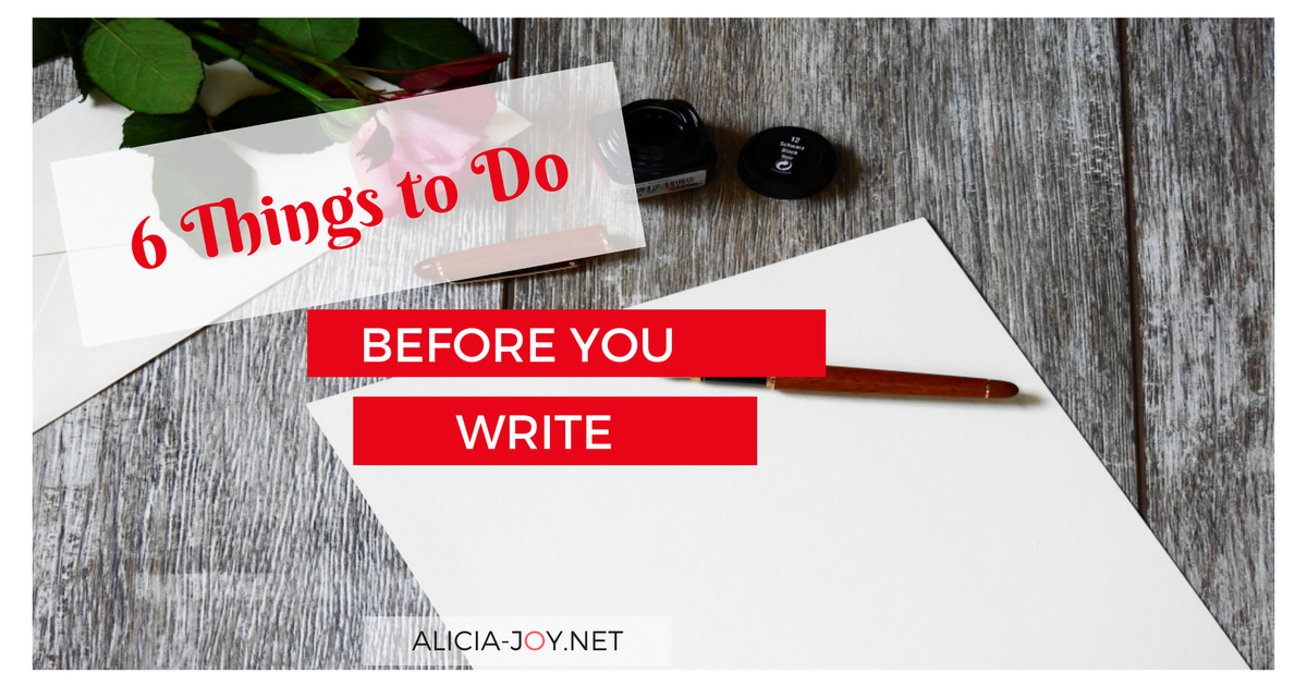 6 Things to Do Before You Write