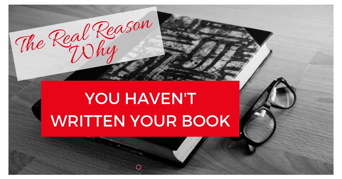 The real reason you haven't written your book