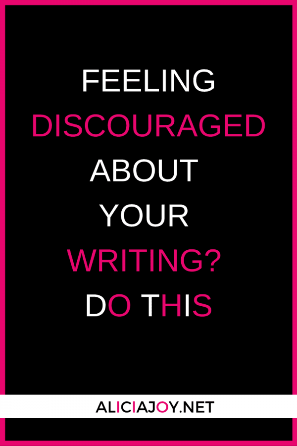 image of text box feeling discouraged about your writing? Do this