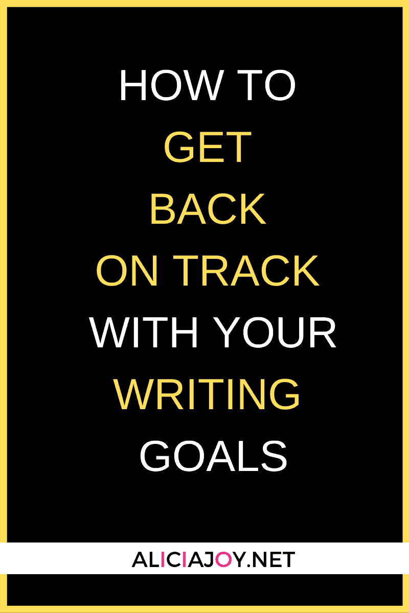 image of text box how to get back on track with your writing goals