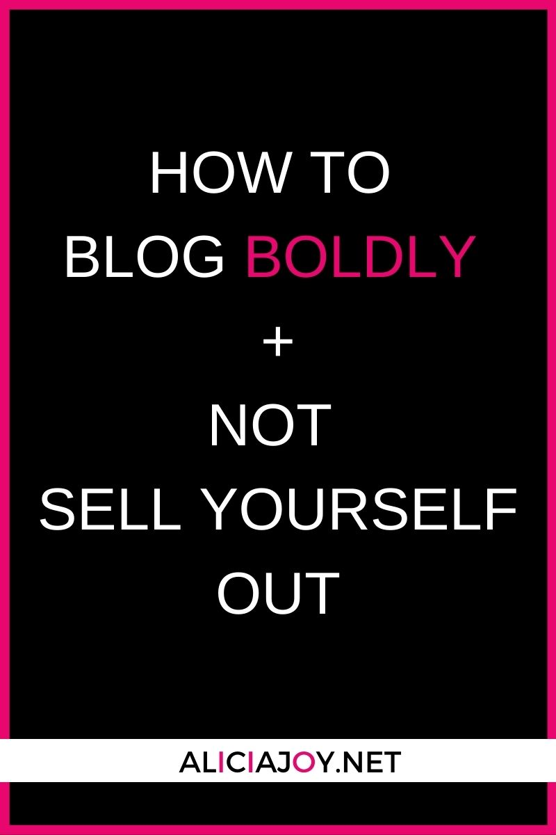 image of text box with how to blog boldly and not sell yourself out