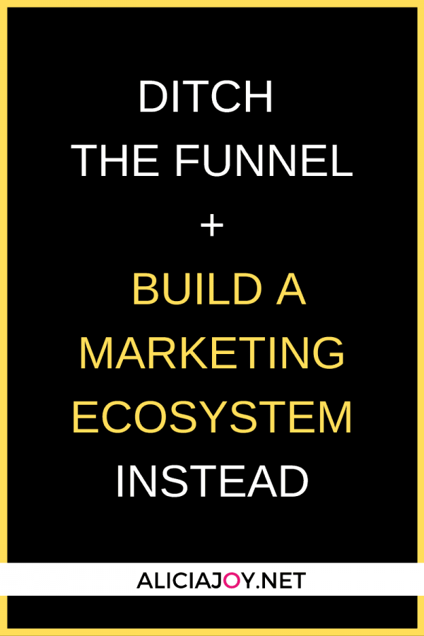 image of text box ditch the funnel and build a marketing ecosystem instead